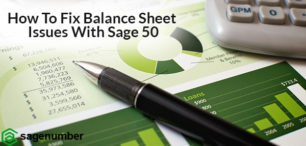 balance sheet issues with sage50