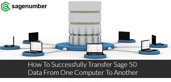 transfer sage 50 data from one to another