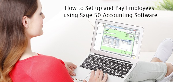 setup and pay employees using sage 50