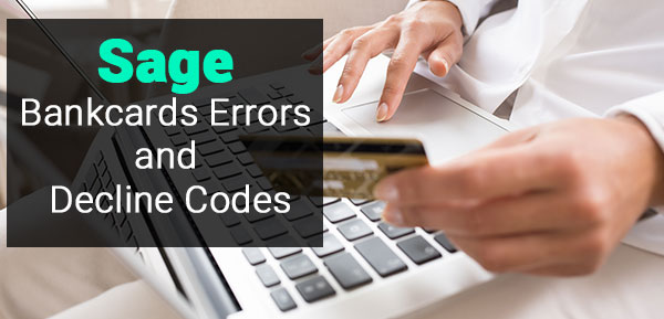 Sage Bankcards Errors and Decline Codes