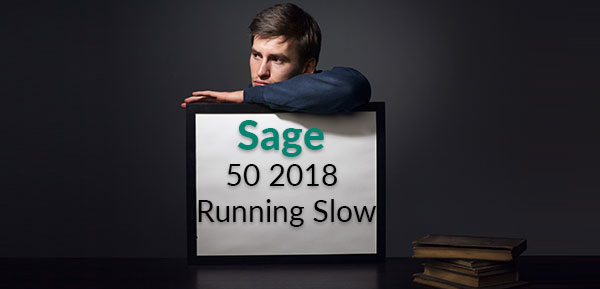 Fixed Sage 50 2018 Running Slow