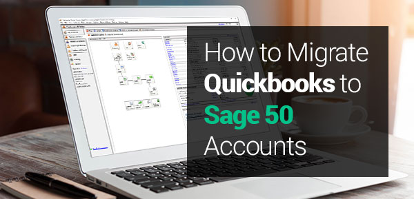 Migrate Quickbooks to Sage 50 Accounts