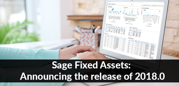 Sage Fixed Assets Announcing the release of 2018.0