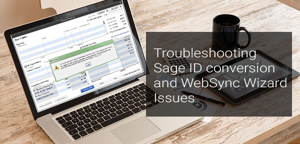 Sage ID conversion and WebSync Wizard Issues