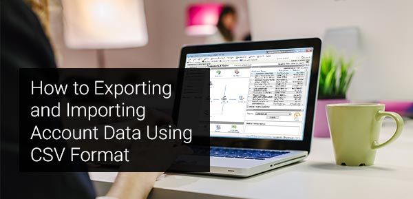 Exporting and Importing Account Data Using CSV Format