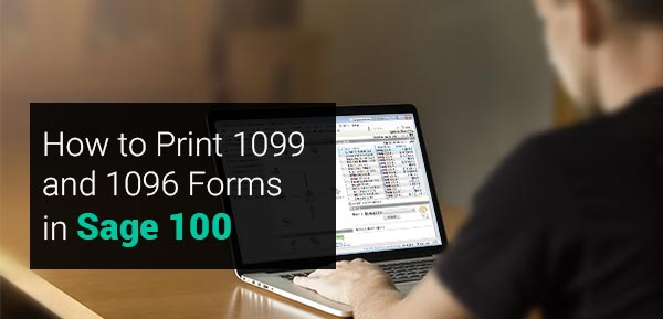Print 1099 and 1096 Forms in Sage 100