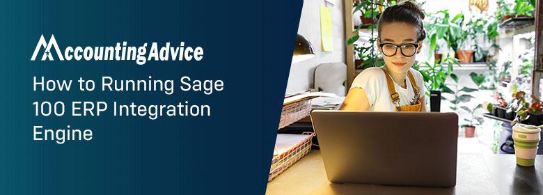 Running Sage 100 ERP Integration Engine