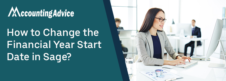 change the Financial Year Start Date in Sage