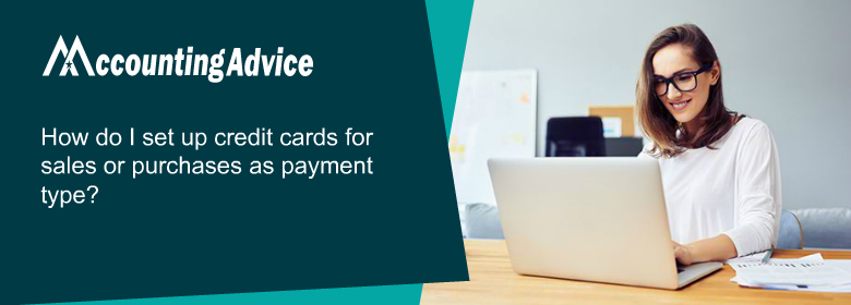 setup credit cards for sales or purchases as payment type