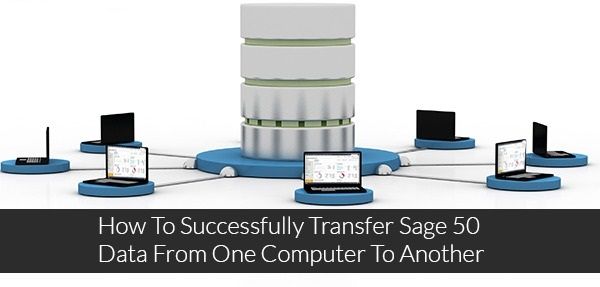 transfer sage 50 data from one to another 1